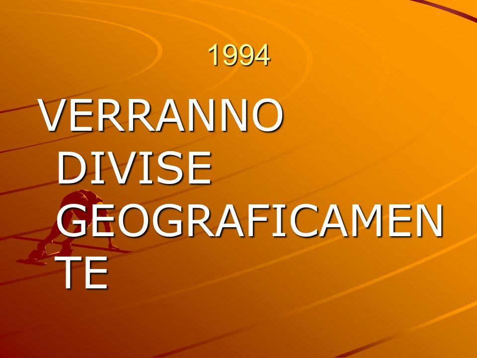 1994 VERRANNO DIVISE GEOGRAFICAMEN TE