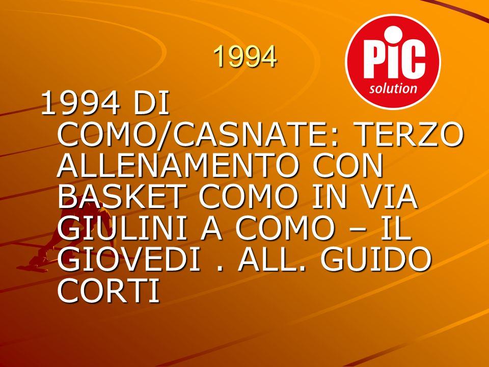 1994 1994 DI COMO/CASNATE: TERZO ALLENAMENTO CON BASKET COMO IN VIA GIULINI A COMO – IL GIOVEDI.