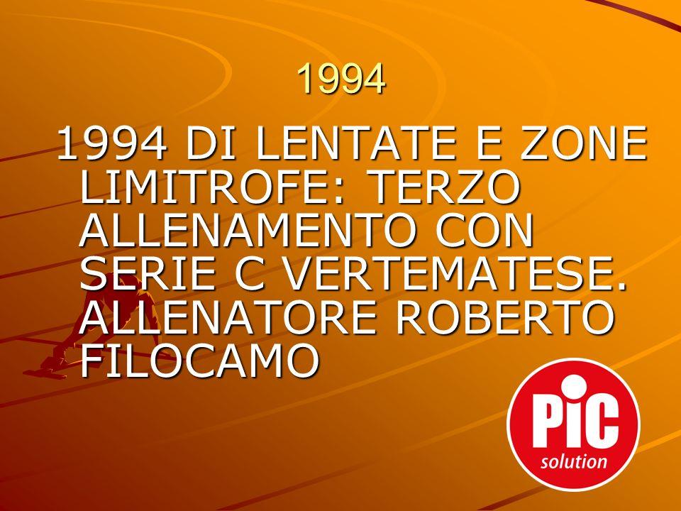 1994 1994 DI LENTATE E ZONE LIMITROFE: TERZO ALLENAMENTO CON SERIE C VERTEMATESE.