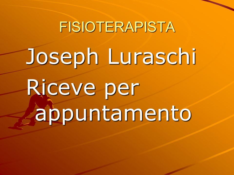 FISIOTERAPISTA Joseph Luraschi Riceve per appuntamento