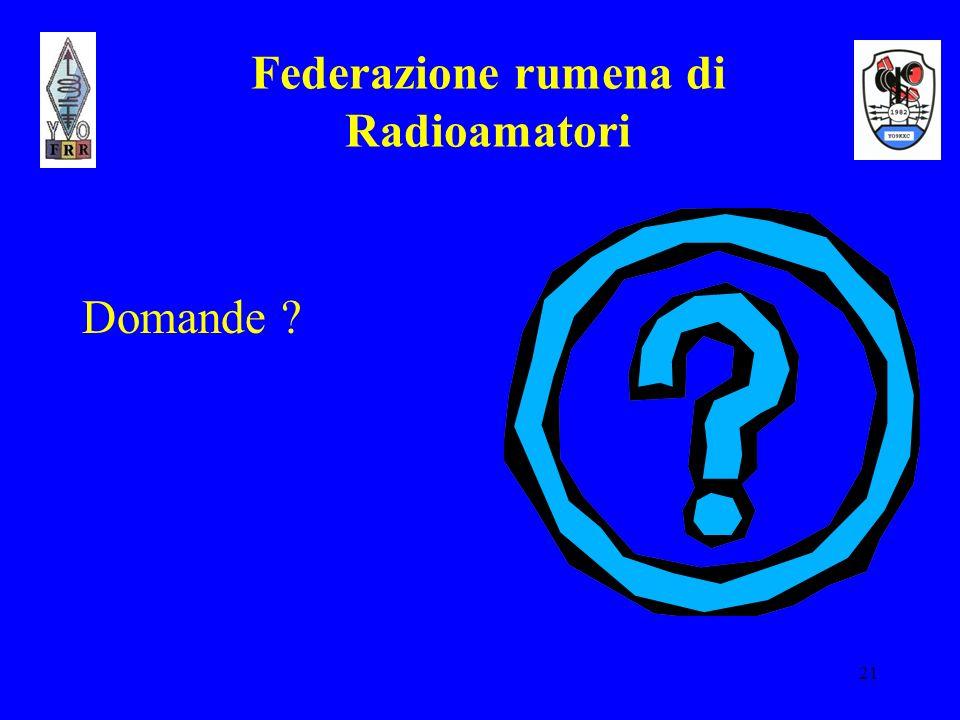 21 Federazione rumena di Radioamatori Domande ?