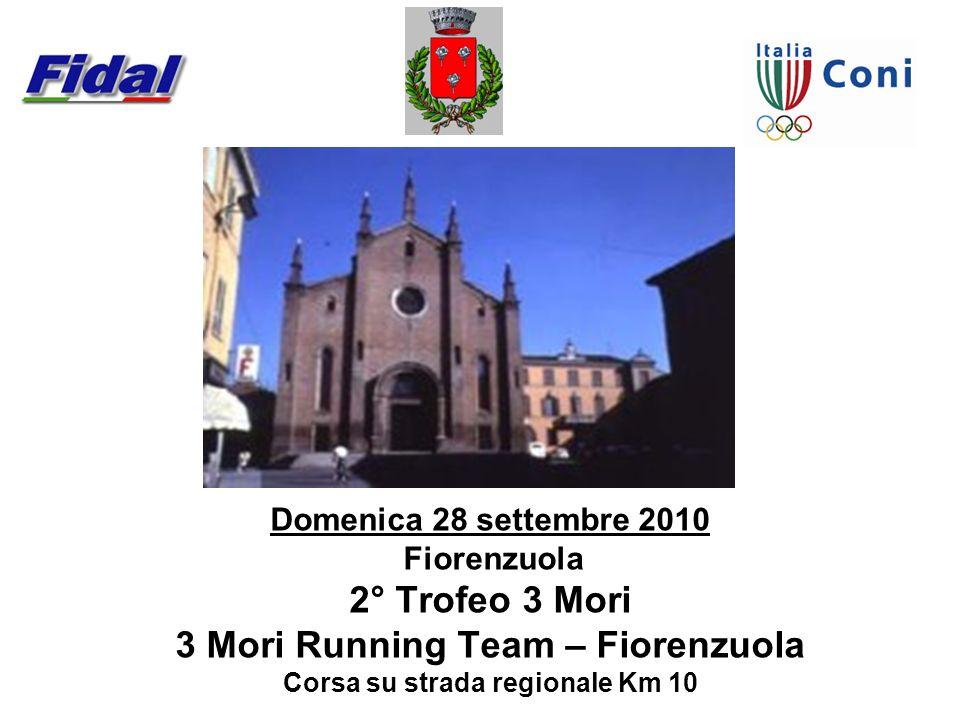 Domenica 28 settembre 2010 Fiorenzuola 2° Trofeo 3 Mori 3 Mori Running Team – Fiorenzuola Corsa su strada regionale Km 10