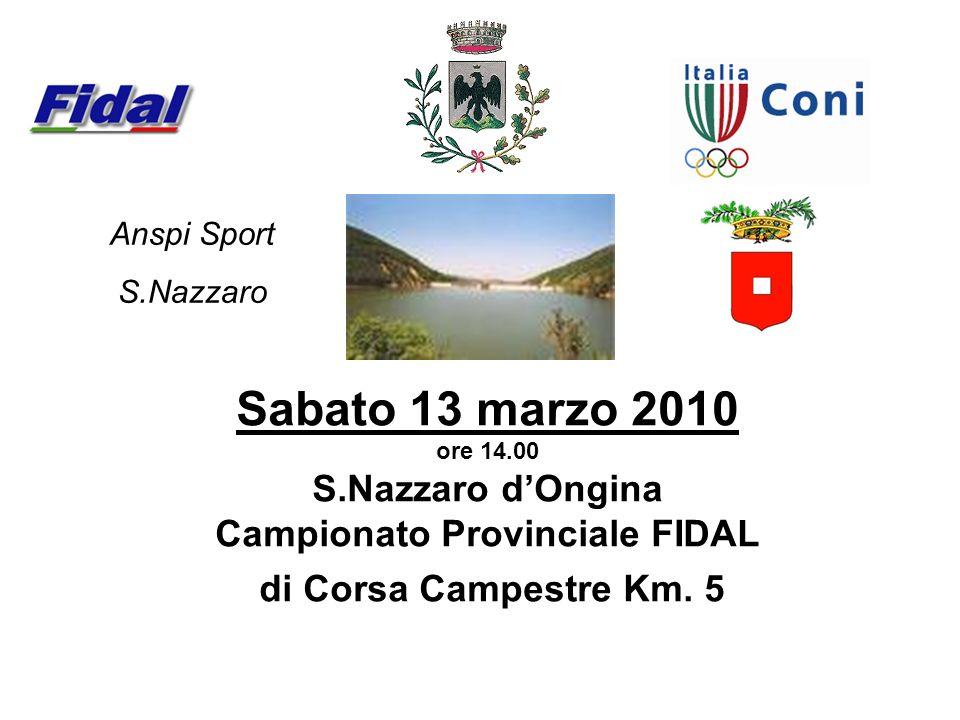 Sabato 13 marzo 2010 ore 14.00 S.Nazzaro dOngina Campionato Provinciale FIDAL di Corsa Campestre Km. 5 Anspi Sport S.Nazzaro