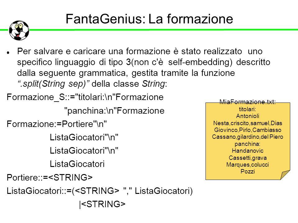FantaGenius: La formazione Per salvare e caricare una formazione è stato realizzato uno specifico linguaggio di tipo 3(non c'è self-embedding) descrit