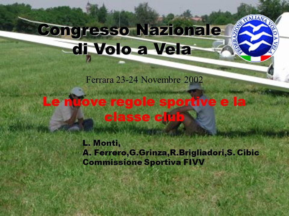 Le nuove regole sportive e la classe club L. Monti, A.
