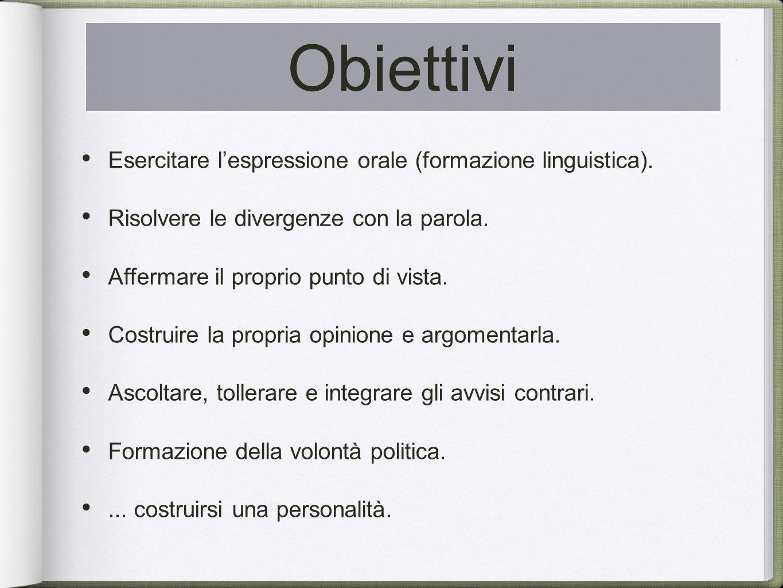 Obiettivi Esercitare lespressione orale (formazione linguistica).