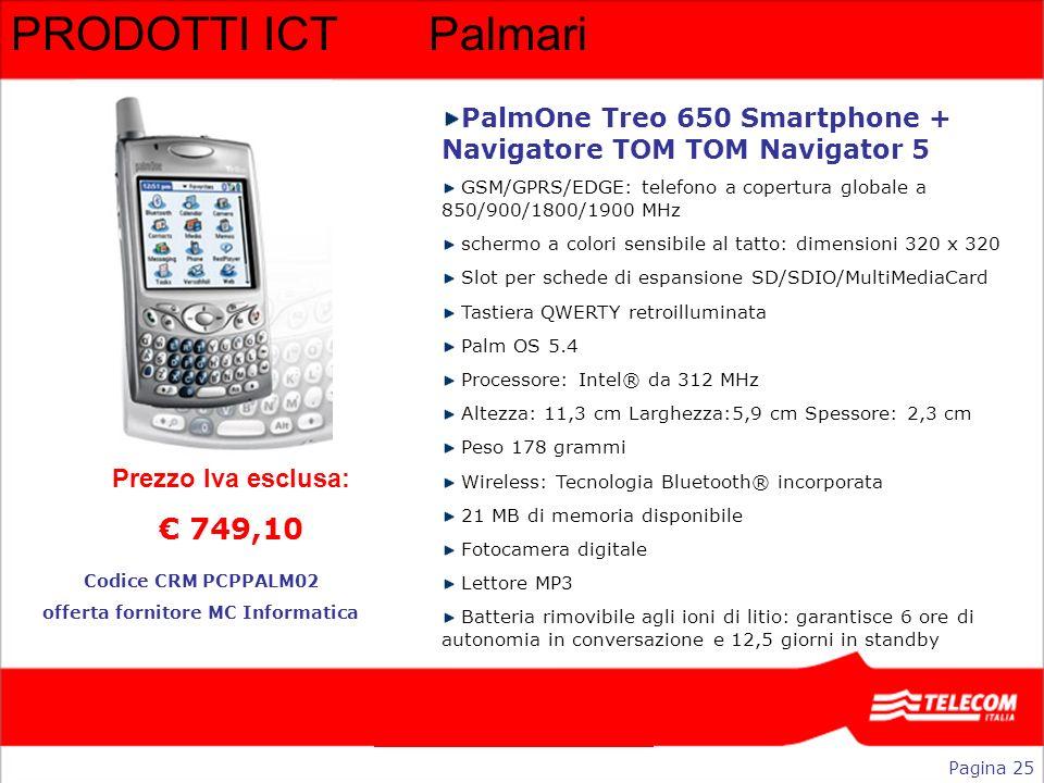 PRODOTTI ICTPalmari PalmOne Treo 650 Smartphone + Navigatore TOM TOM Navigator 5 GSM/GPRS/EDGE: telefono a copertura globale a 850/900/1800/1900 MHz s