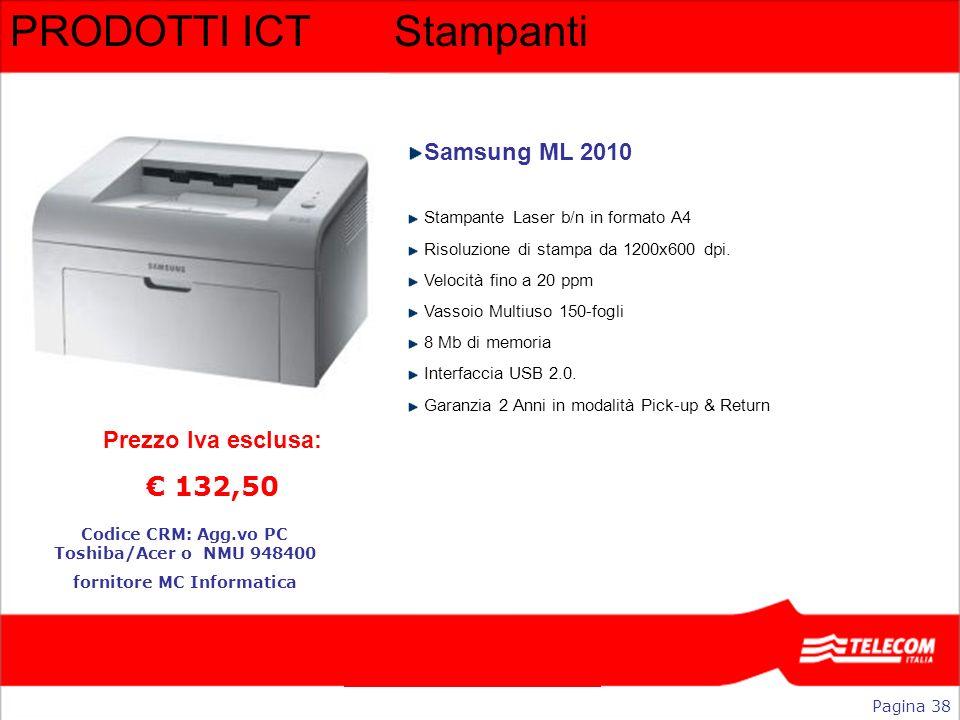 PRODOTTI ICTStampanti Samsung ML 2010 Stampante Laser b/n in formato A4 Risoluzione di stampa da 1200x600 dpi. Velocità fino a 20 ppm Vassoio Multiuso