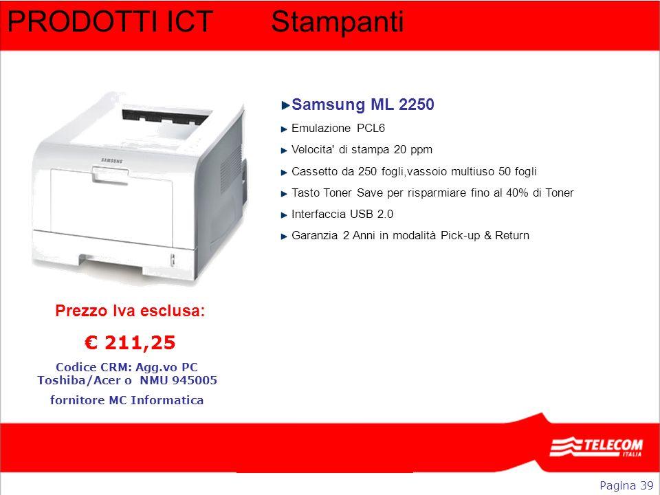 PRODOTTI ICTStampanti Samsung ML 2250 Emulazione PCL6 Velocita' di stampa 20 ppm Cassetto da 250 fogli,vassoio multiuso 50 fogli Tasto Toner Save per