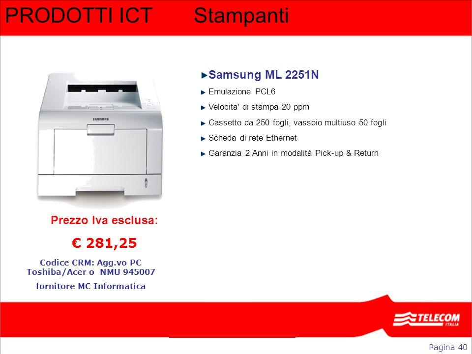 PRODOTTI ICTStampanti Samsung ML 2251N Emulazione PCL6 Velocita' di stampa 20 ppm Cassetto da 250 fogli, vassoio multiuso 50 fogli Scheda di rete Ethe