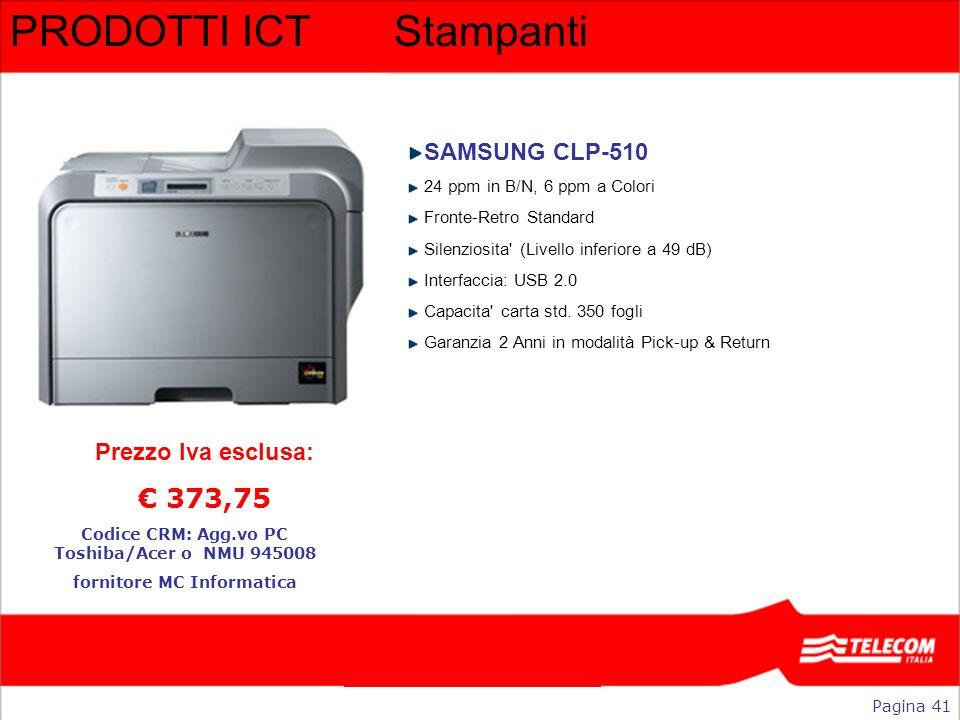 PRODOTTI ICTStampanti SAMSUNG CLP-510 24 ppm in B/N, 6 ppm a Colori Fronte-Retro Standard Silenziosita' (Livello inferiore a 49 dB) Interfaccia: USB 2