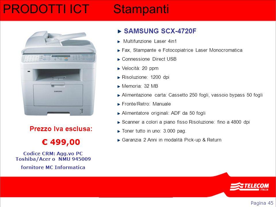 PRODOTTI ICTStampanti SAMSUNG SCX-4720F Multifunzione Laser 4in1 Fax, Stampante e Fotocopiatrice Laser Monocromatica Connessione Direct USB Velocità: