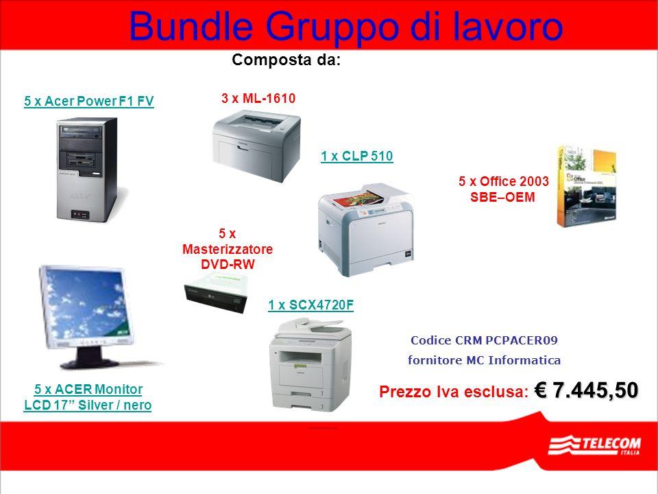 Bundle Gruppo di lavoro 5 x ACER Monitor LCD 17 Silver / nero 3 x ML-1610 1 x CLP 510 5 x Masterizzatore DVD-RW 5 x Office 2003 SBE–OEM 1 x SCX4720F 7