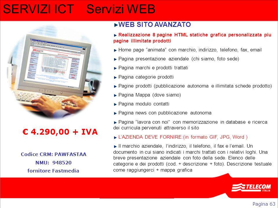 SERVIZI ICTServizi WEB WEB SITO AVANZATO Realizzazione 8 pagine HTML statiche grafica personalizzata piu pagine illimitate prodotti Home page animata