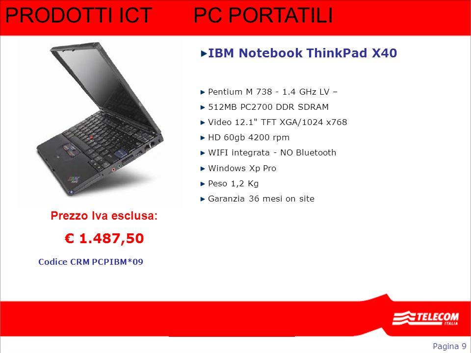 PRODOTTI ICTPC PORTATILI IBM Notebook ThinkPad X40 Pentium M 738 - 1.4 GHz LV – 512MB PC2700 DDR SDRAM Video 12.1