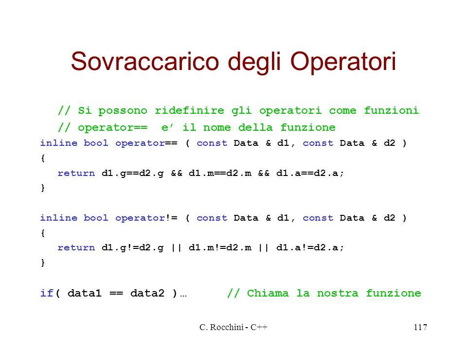 C. Rocchini - C++117 Sovraccarico degli Operatori // Si possono ridefinire gli operatori come funzioni // operator== e il nome della funzione inline b