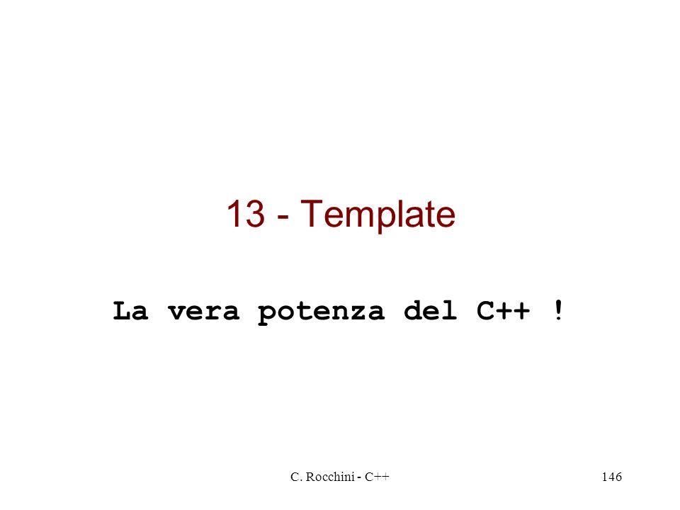 C. Rocchini - C++146 13 - Template La vera potenza del C++ !