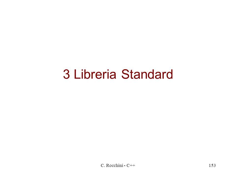 C. Rocchini - C++153 3 Libreria Standard