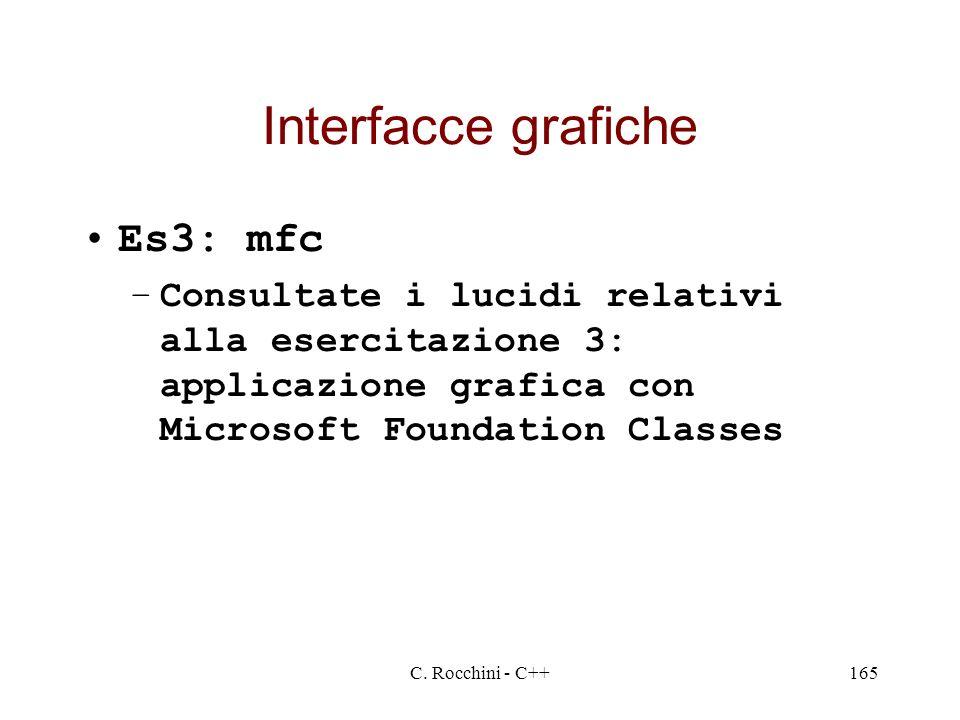 C. Rocchini - C++165 Interfacce grafiche Es3: mfc –Consultate i lucidi relativi alla esercitazione 3: applicazione grafica con Microsoft Foundation Cl