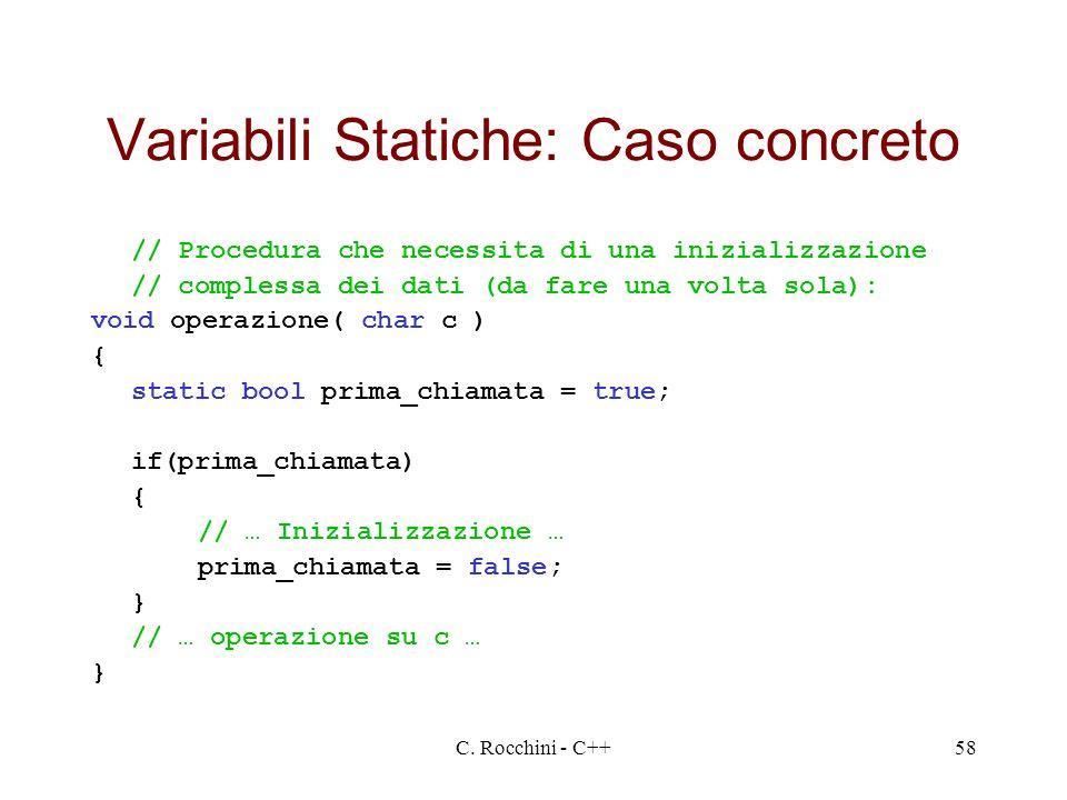 C. Rocchini - C++58 Variabili Statiche: Caso concreto // Procedura che necessita di una inizializzazione // complessa dei dati (da fare una volta sola