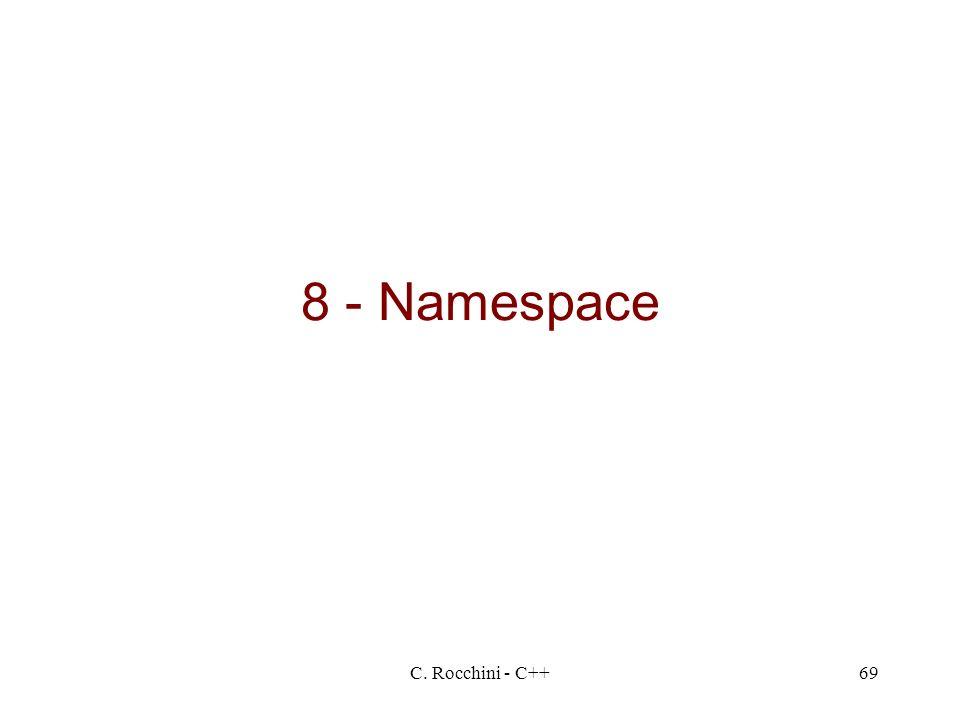 C. Rocchini - C++69 8 - Namespace