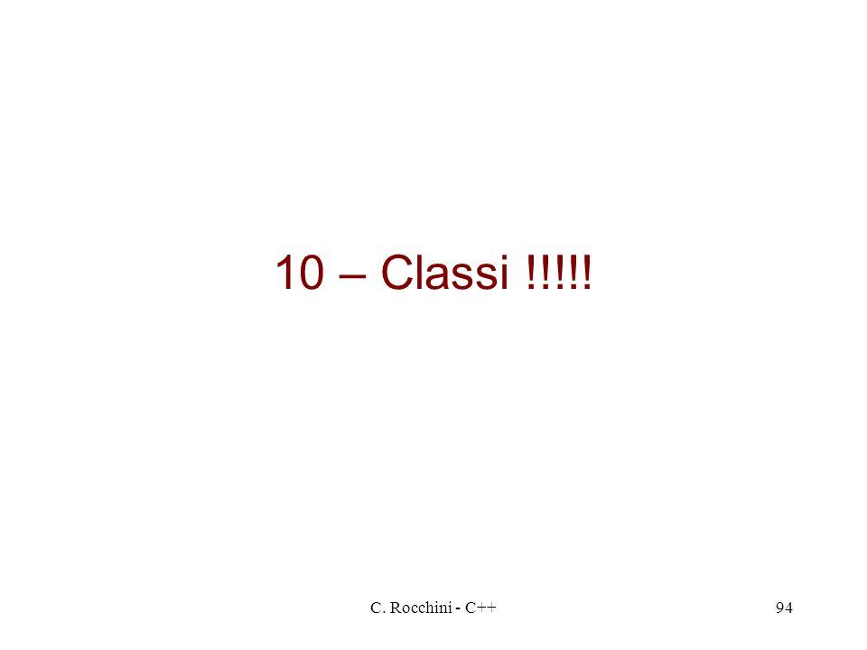 C. Rocchini - C++94 10 – Classi !!!!!