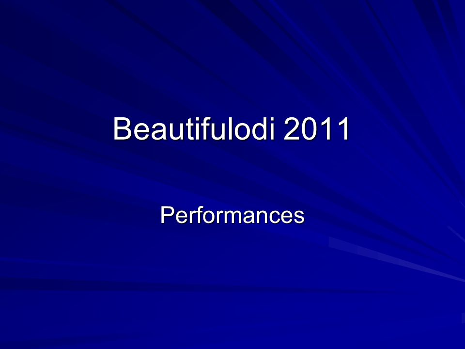 Beautifulodi 2011 Performances