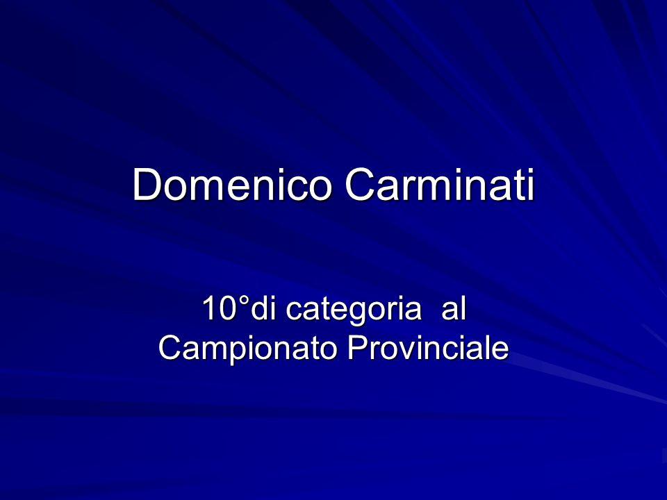 Domenico Carminati 10°di categoria al Campionato Provinciale