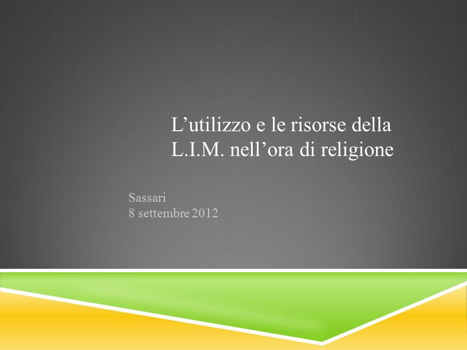 Lutilizzo e le risorse della L.I.M. nellora di religione Sassari 8 settembre 2012