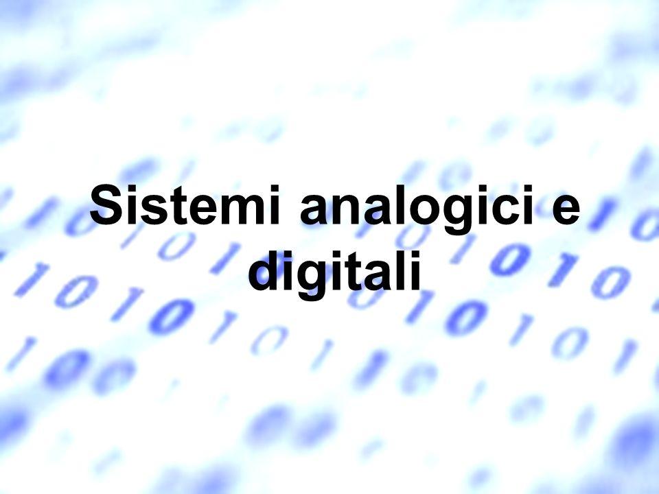 Fondamenti di informatica - Parte 3 Sistemi analogici e digitali