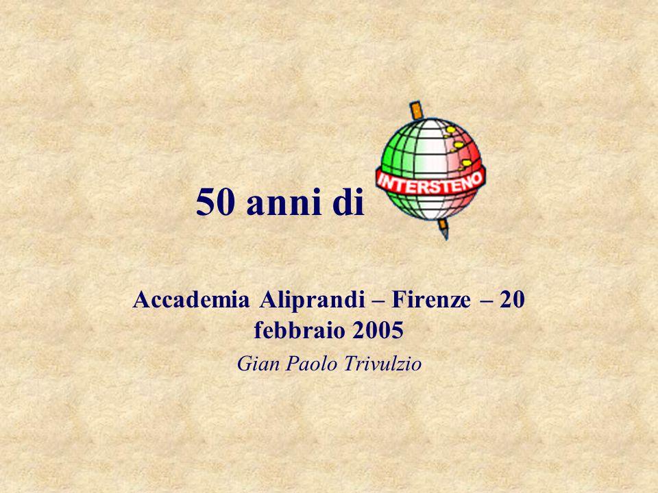 50 anni di Accademia Aliprandi – Firenze – 20 febbraio 2005 Gian Paolo Trivulzio