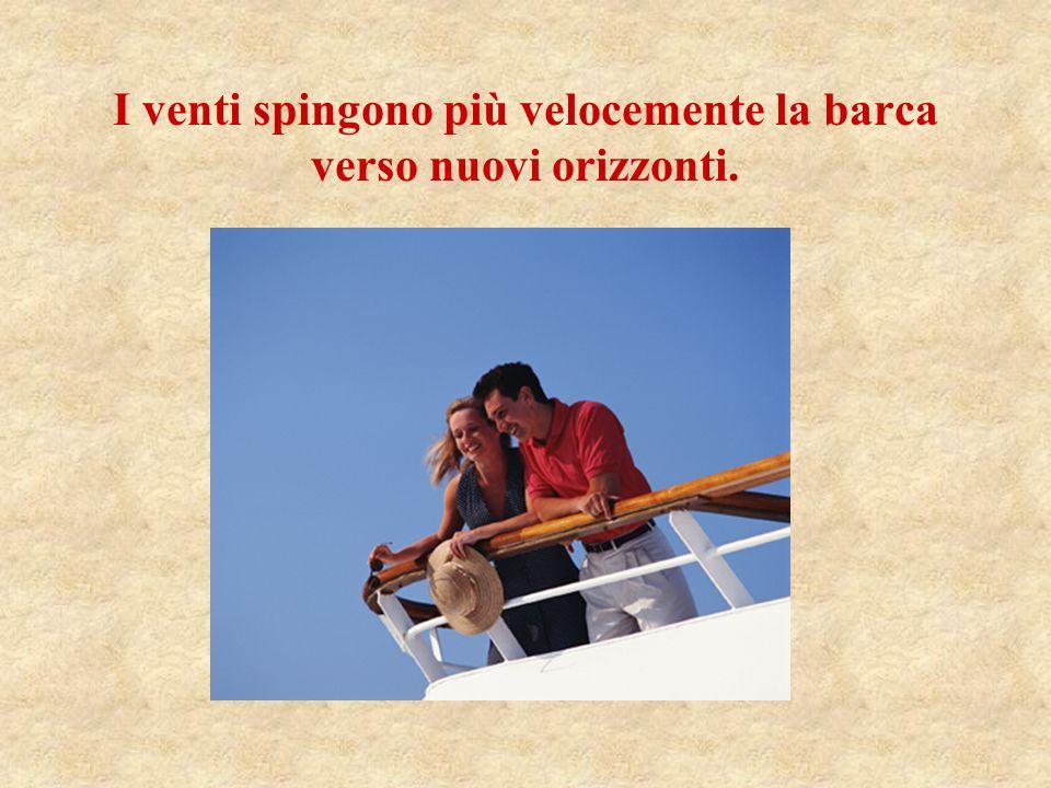 I venti spingono più velocemente la barca verso nuovi orizzonti.