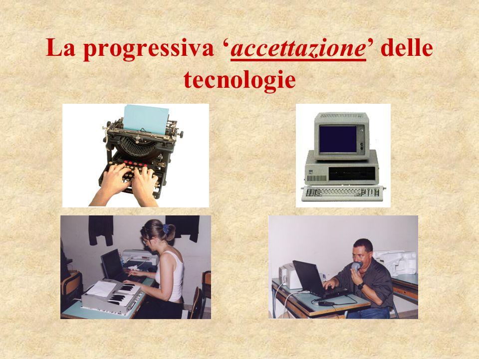 La progressiva accettazione delle tecnologie