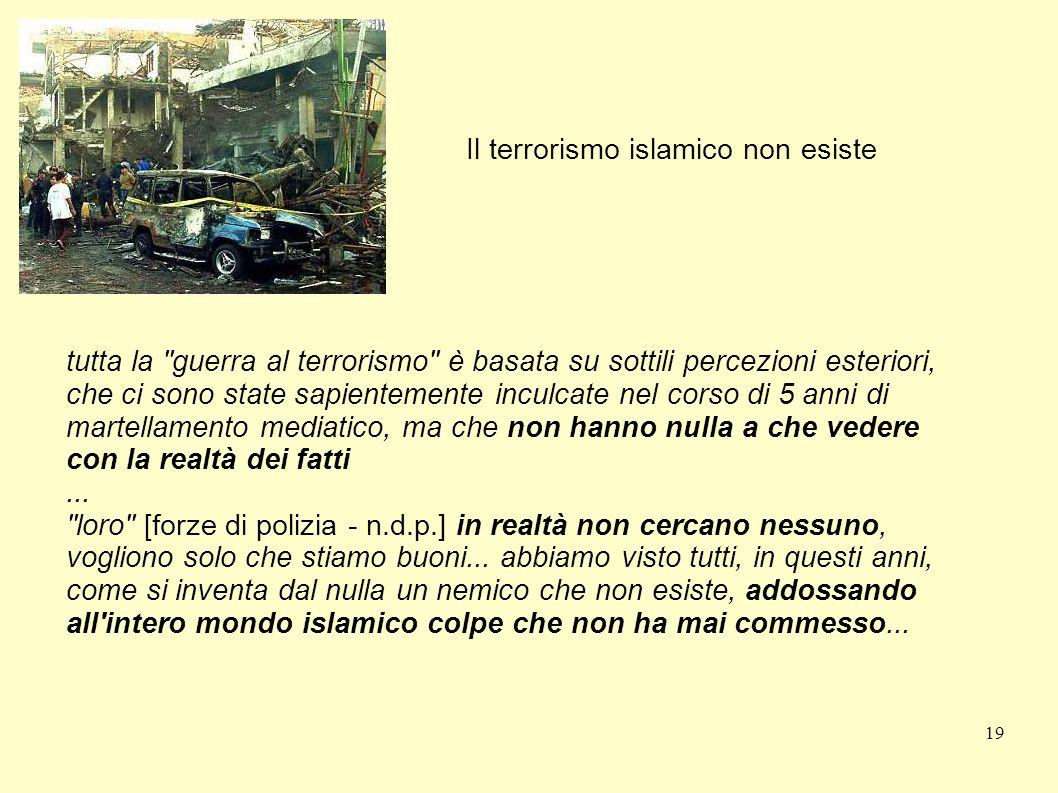 19 Il terrorismo islamico non esiste tutta la
