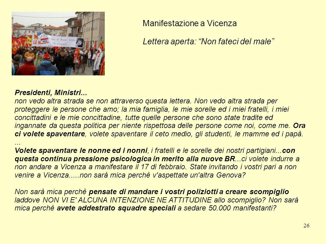 26 Manifestazione a Vicenza Lettera aperta: Non fateci del male Presidenti, Ministri... non vedo altra strada se non attraverso questa lettera. Non ve