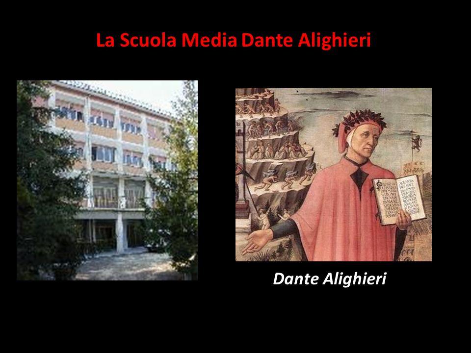 La Scuola Media Dante Alighieri Dante Alighieri