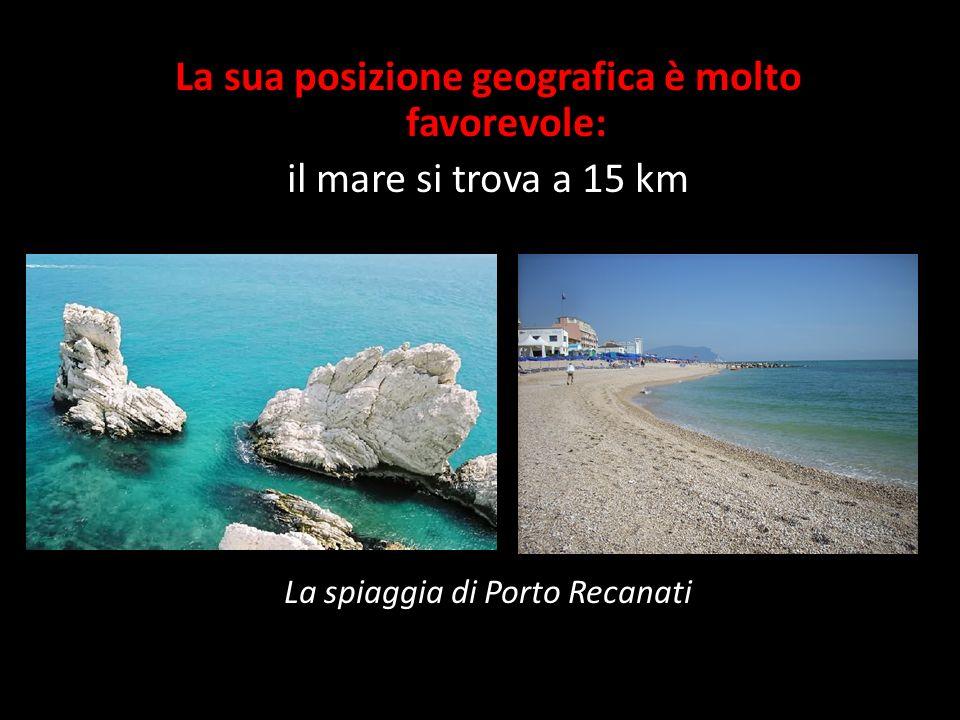 La sua posizione geografica è molto favorevole: il mare si trova a 15 km La spiaggia di Porto Recanati