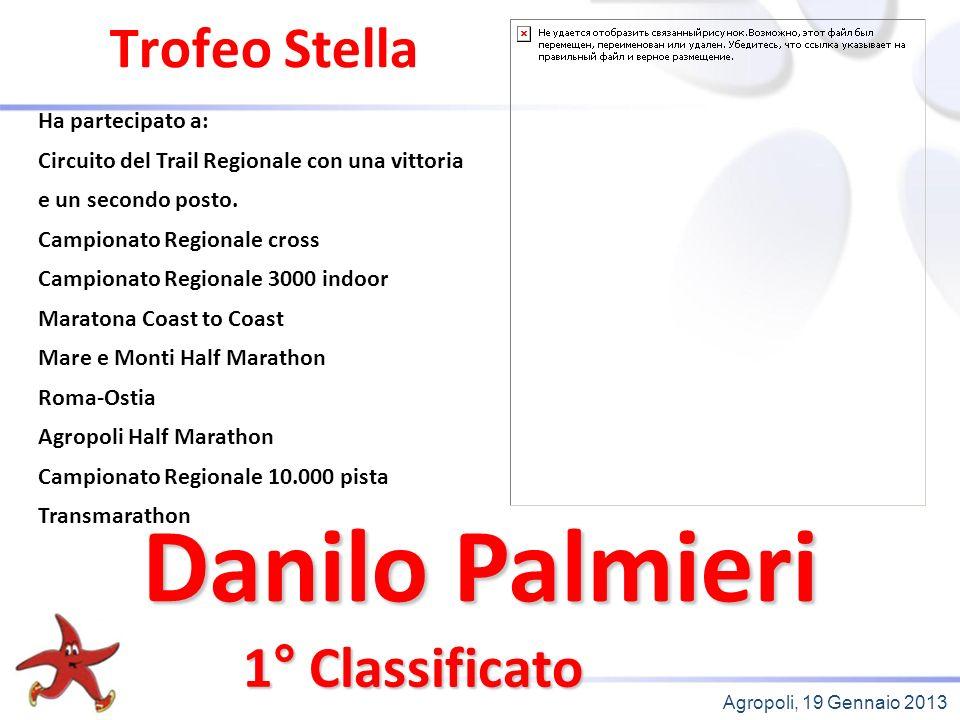 Agropoli, 19 Gennaio 2013 Trofeo Stella 1° Classificato Ha partecipato a: Circuito del Trail Regionale con una vittoria e un secondo posto.