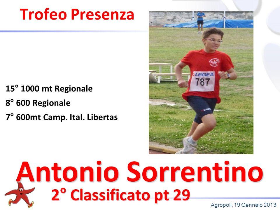 Agropoli, 19 Gennaio 2013 Trofeo Presenza 2° Classificato pt 29 15° 1000 mt Regionale 8° 600 Regionale 7° 600mt Camp.