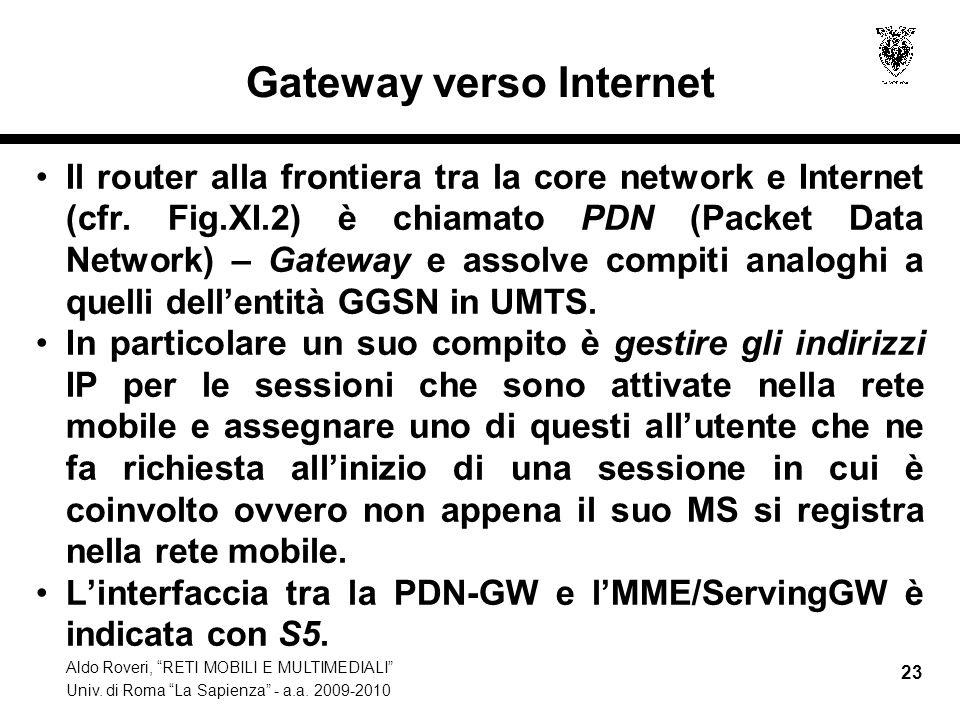 Aldo Roveri, RETI MOBILI E MULTIMEDIALI Univ. di Roma La Sapienza - a.a. 2009-2010 23 Gateway verso Internet Il router alla frontiera tra la core netw