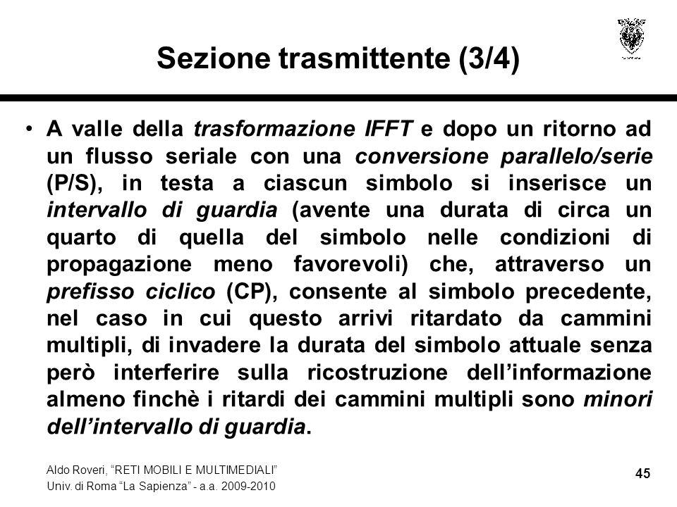 Aldo Roveri, RETI MOBILI E MULTIMEDIALI Univ. di Roma La Sapienza - a.a. 2009-2010 45 Sezione trasmittente (3/4) A valle della trasformazione IFFT e d