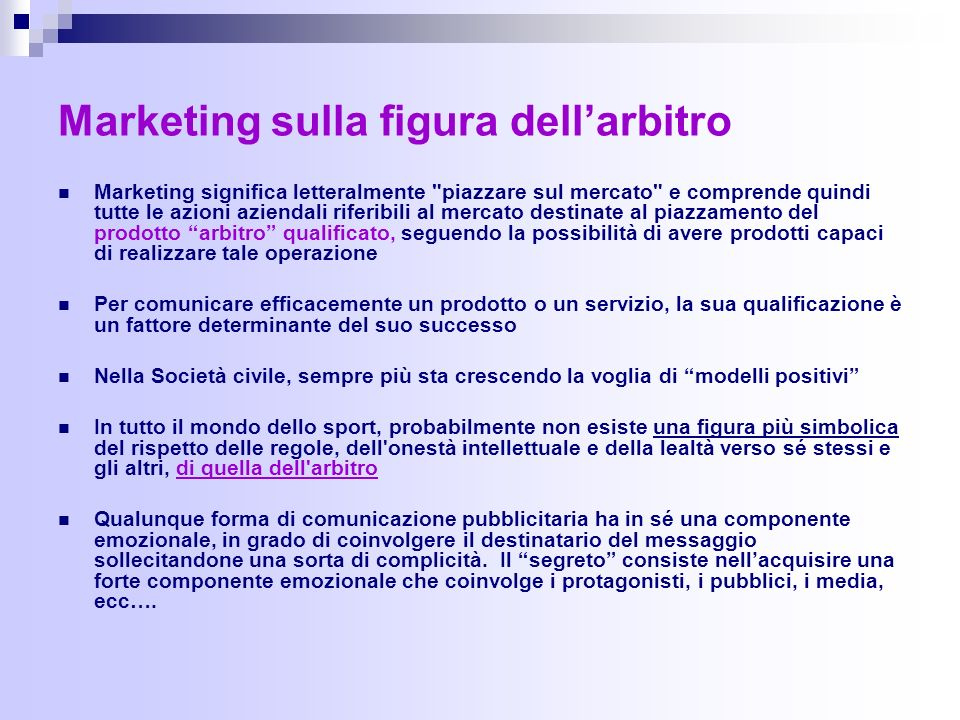 Marketing sulla figura dellarbitro Marketing significa letteralmente
