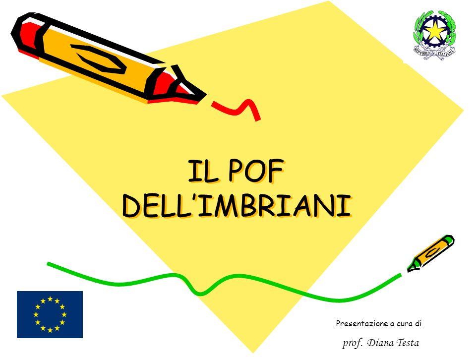 IL POF DELLIMBRIANI Presentazione a cura di prof. Diana Testa