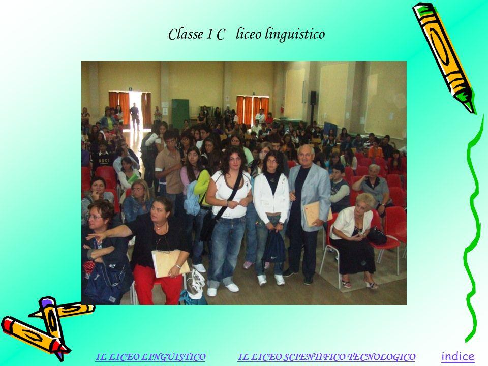Classe I C liceo linguistico indice IL LICEO LINGUISTICOIL LICEO SCIENTIFICO TECNOLOGICO