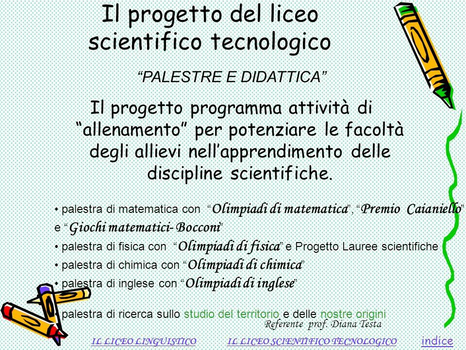 Il progetto programma attività di allenamento per potenziare le facoltà degli allievi nellapprendimento delle discipline scientifiche. Il progetto del