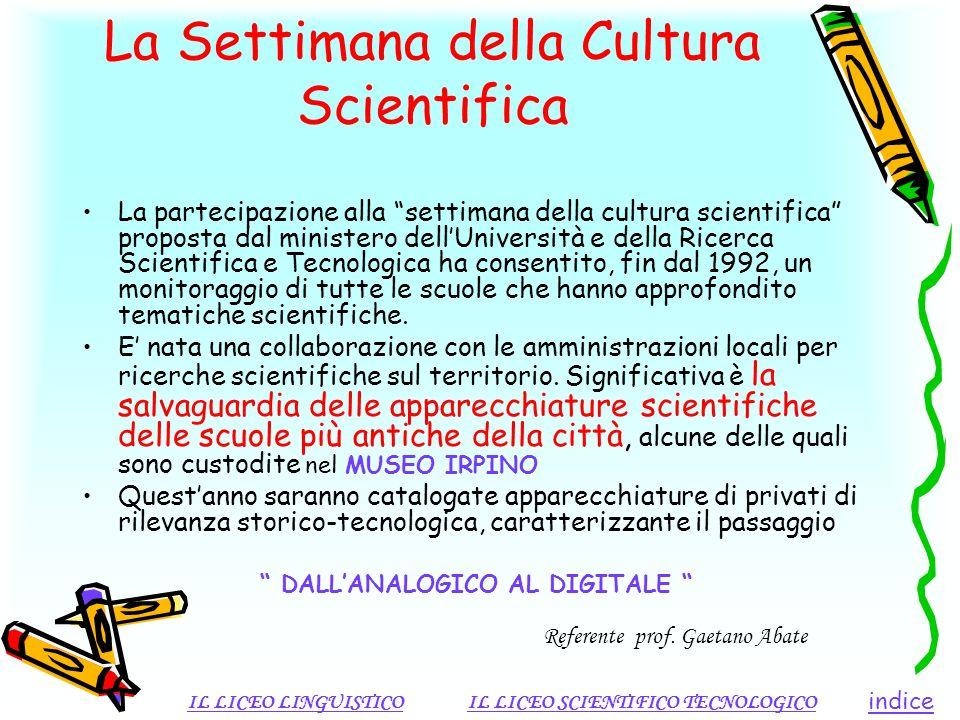 La Settimana della Cultura Scientifica La partecipazione alla settimana della cultura scientifica proposta dal ministero dellUniversità e della Ricerc