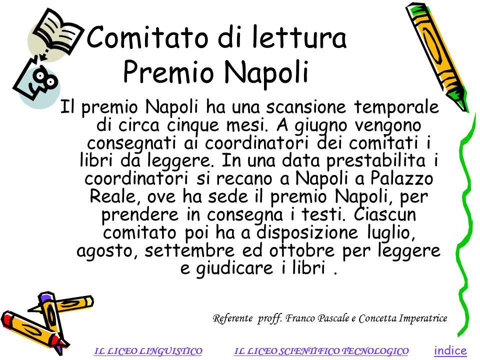 Comitato di lettura Premio Napoli Il premio Napoli ha una scansione temporale di circa cinque mesi. A giugno vengono consegnati ai coordinatori dei co