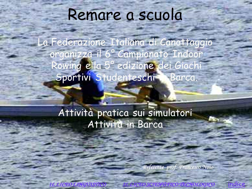 Remare a scuola La Federazione Italiana di Canottaggio organizza il 6° Campionato Indoor Rowing e la 5° edizione dei Giochi Sportivi Studenteschi in B