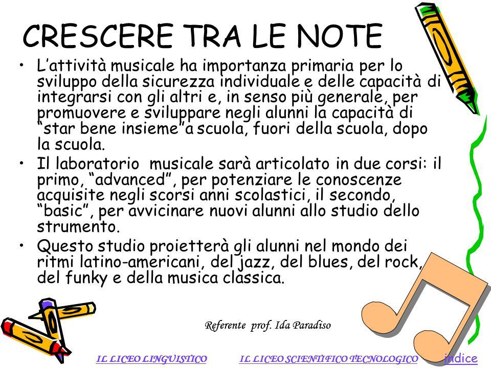 CRESCERE TRA LE NOTE Lattività musicale ha importanza primaria per lo sviluppo della sicurezza individuale e delle capacità di integrarsi con gli altr