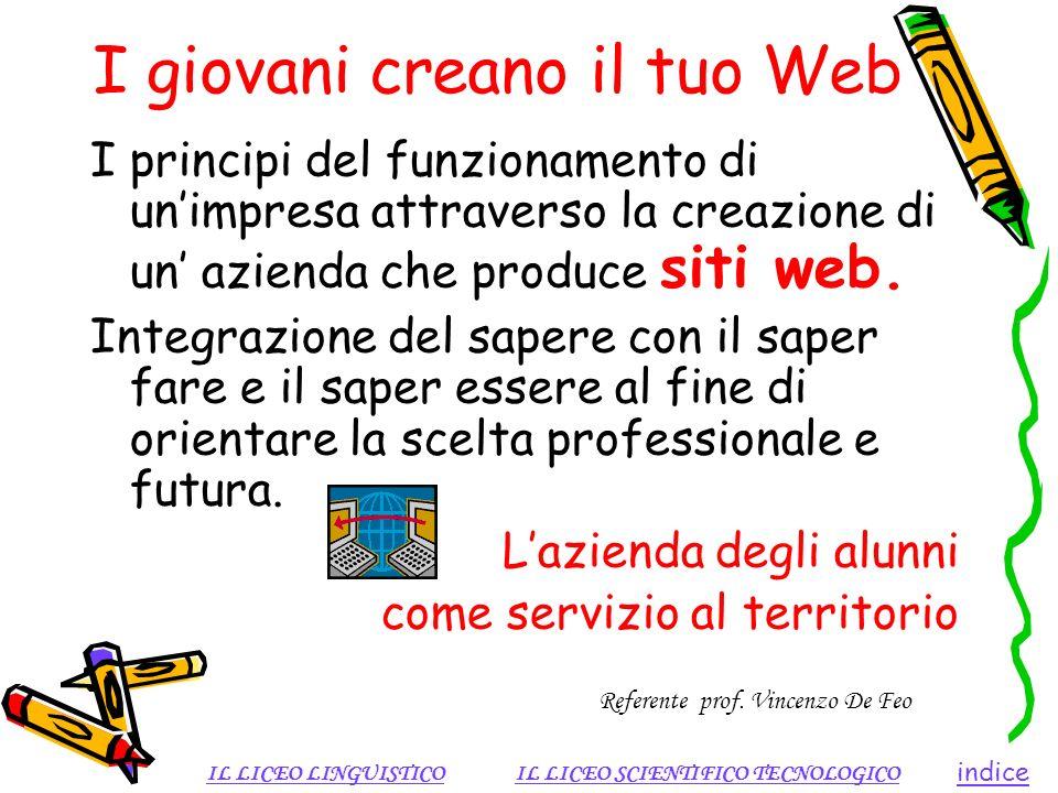 I giovani creano il tuo Web I principi del funzionamento di unimpresa attraverso la creazione di un azienda che produce siti web. Integrazione del sap
